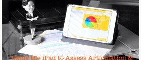 Using the iPad to Assess Articulation & Phonology Skills at the Sentence level